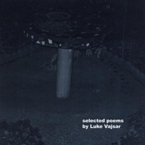 Selected Poems By Luke Vajsar