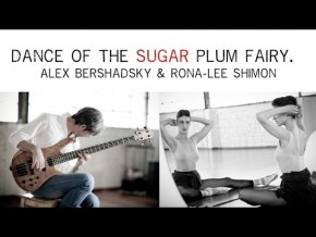 Dance of the sugar plum fairy - Alex Bershadsky