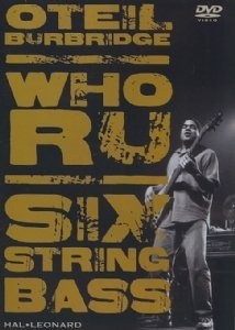 Oteil Burbridge - Who RU Six String Bass [UK Import]