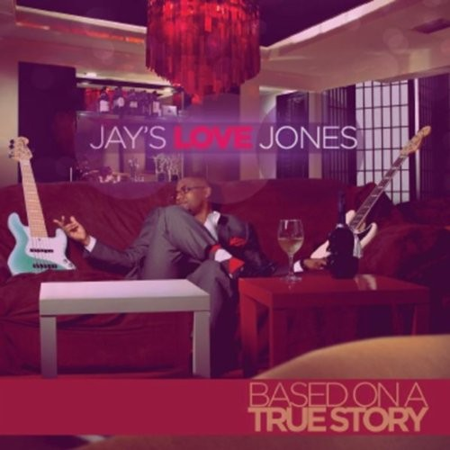 Jay's Love Jones (Based on a True Story)