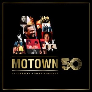 Motown 50 Yesterday Today Forever